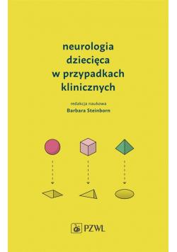 Neurologia dziecięca w przypadkach klinicznych