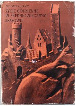 Życie codzienne w średniowiecznym Krakowie (wiek XIII-XV)