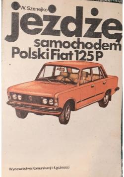 Jeżdżę samochodem Polski Fiat 125P