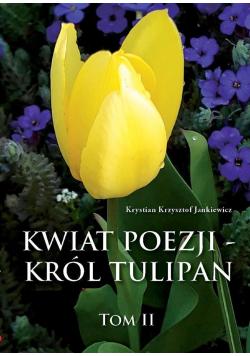 Kwiat poezji T.2 Kwiat poezji - król tulipan