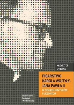 Pisarstwo Karola Wojtyły  - Jana Pawła II w oczach krytyków i uczonych