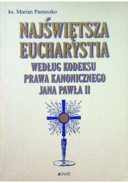 Najświętsza Eucharystia według kodeksu prawa kanonicznego Jana Pawła II