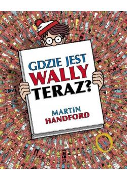 Gdzie jest Wally - Teraz?