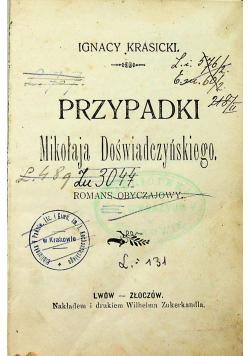 Przypadki Mikołaja Doświadczyńskiego romans obyczajowy 1904r