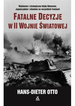 Fatalne decyzje w II wojnie światowej w.2