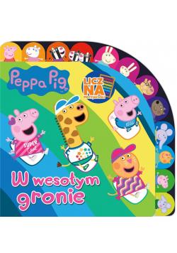 Peppa Pig. Licz na Przyjaciół. W wesołym gronie