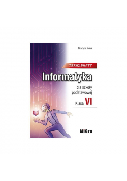 Informatyka SP 6 Teraz bajty Podr. MIGRA w.2019