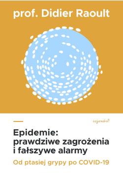 Epidemie: prawdziwe zagrożenia i fałszywe alarmy