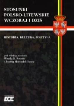 Stosunki polsko-litewskie wczoraj i dziś