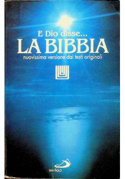 E Dio disse La bibbia nuovissima versione dai testi originali
