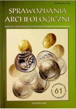 Sprawozdania archeologiczne nr 61