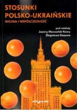 Stosunki polsko-ukraińskie. Wojna i współczesność