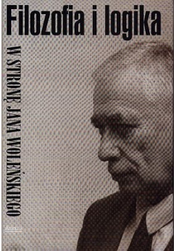 Filozofia i logika w stronę Jana Woleńskiego