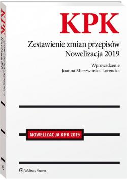 KPK. Zestawienie zmian przepisów. Nowelizacja 2019