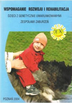 Wspomaganie rozwoju i rehabilitacja dzieci z genetycznie uwarunkowanymi zespołami zaburzeń