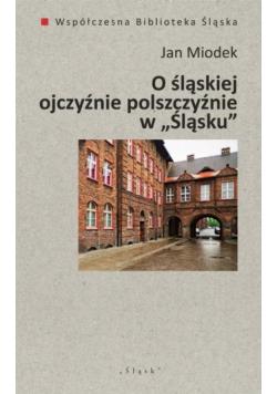 """O śląskiej ojczyźnie polszczyźnie w """"Śląsku"""""""