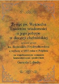 Żywot św Wojciecha i niektóre wiadomości o jego pobycie w diecezji chełmińskiej
