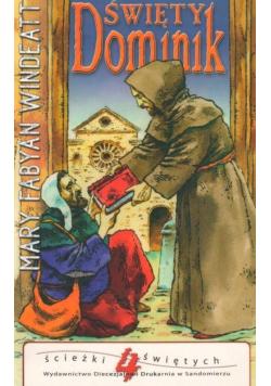 Ścieżki świętych Tom 4 Święty Dominik