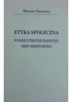 Etyka społeczna w polskiej literaturze filozoficznej okresu międzywojennego