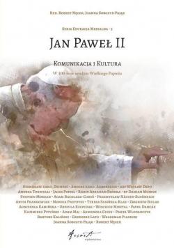 Jan Paweł II. Komunikacja i kultura