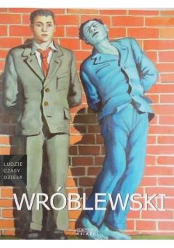 Ludzie czasy dzieła Wróblewski