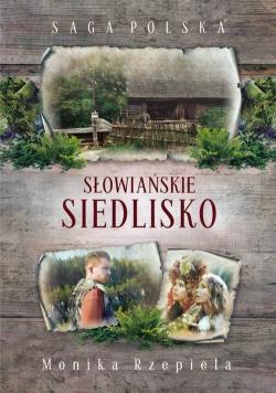 Saga Polska Słowiańskie siedlisko