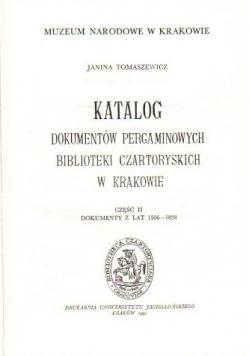 Katalog dokumentów pergaminowych Biblioteki Czartoryskich w Krakowie Część II Dokumenty z lat 1506 - 1828