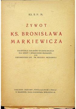 Żywot ks Bronisława Markiewicza 1934 r.