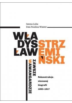 Władysław Strzemiński Zawsze w awangardzie