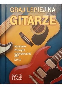 Graj lepiej na gitarze
