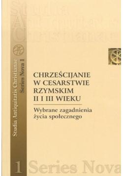 Chrześcijanie w Cesarstwie Rzymskim II i III wieku wybrane zagadnienia życia społecznego