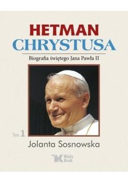 Hetman Chrystusa Biografia św Jana Pawła II T 1
