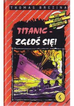 Titanic  zgłoś się