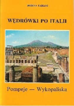 Wędrówki po Italii Pompeje  Wykopaliska