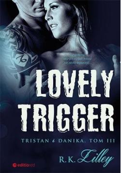 Lovely Trigger. Tristan i Danika T.3
