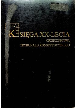 Księga XX lecia orzecznictwa Trybunału Konstytucyjnego