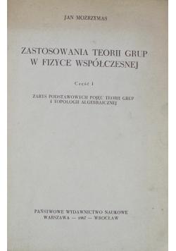 Zastosowania teorii grup w fizyce współczesnej część 1