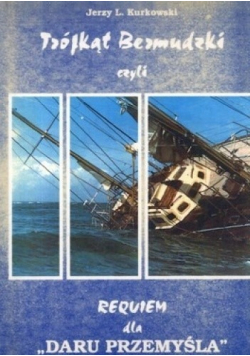Trójkąt Bermudzki czyli Requiem dla Daru Przemyśla