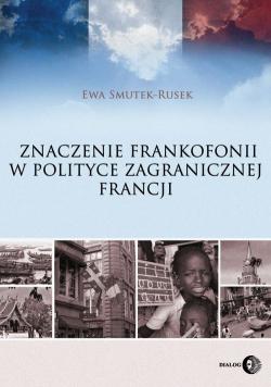 Znaczenie frankofonii w polityce zagranicznej Francji