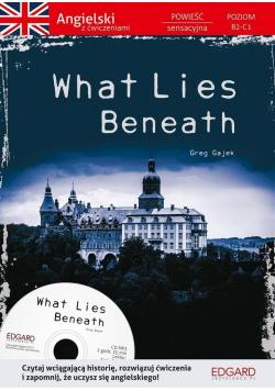 What Lies Beneath Angielski Powieść z ćwiczeniami  plus CD