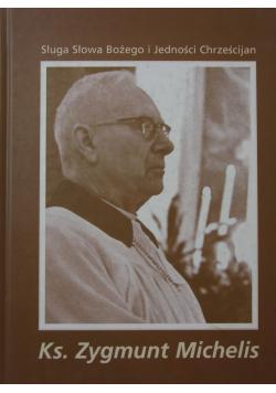 Sługa Słowa Bożego i Jedności W 25 rocznicę śmierci ks Zygmunta Michelisa