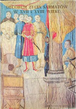 Decorum życia sarmatów w XVII i XVIII wieku