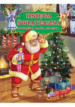 Księga świąteczna Opowieści bajki kolędy