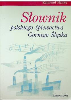 Słownik polskiego śpiewactwa Górnego Śląska