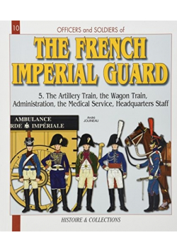 The French Imperial Guard Volume 5