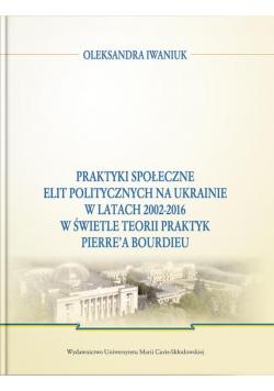 Praktyki społeczne elit politycznych na Ukrainie..