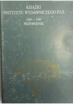 Książki Instytutu Wydawniczego Pax 1949-1989 Przewodnik
