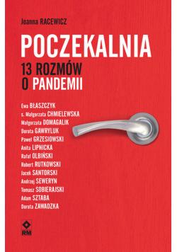 Poczekalnia 13 rozmów o pandemii