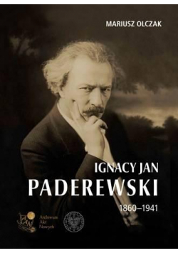 Ignacy Jan Paderewski 1860-1941