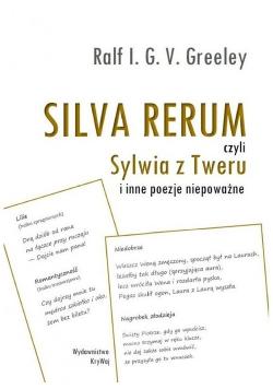 SILVA RERUM czyli Sylwia z Tweru i inne poezje niepoważne